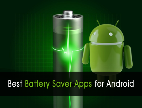 10 Best Battery Saver Apps For Android Phone 2019