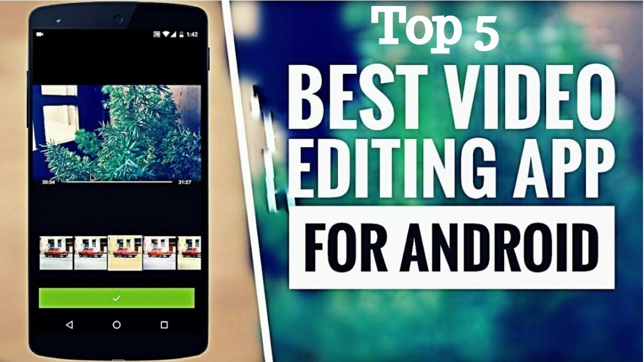 5 Best Video Editor App for Android